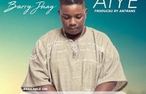 Barry Jhay – Aiye