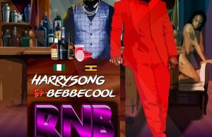 Harrysong – Rnb Ft. Bebe Cool