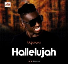 Akpororo – Hallelujah (Audio + Video)
