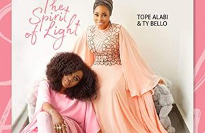 Tope Alabi & TY Bello – We Have Come