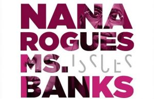 Nana Rouges ft. Ms Banks – Issues