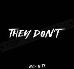 Nasty C – They Don't Ft. T.I