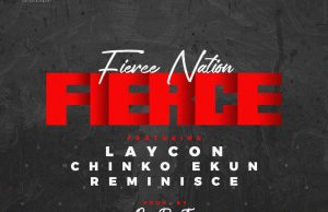 Laycon ft. Reminisce & Chinko Ekun – Fierce