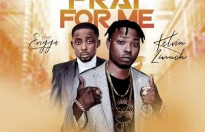Kelvin 2much Ft. Erigga – Pray For Me