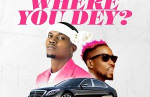 Kokopee – Where You Dey Ft. Erigga