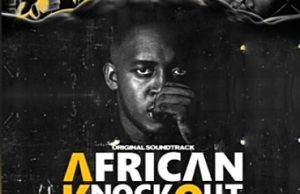 M.I Abaga – African Knockout (Original Soundtrack)