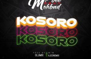 Mr Bee – Kosoro Ft. Mohbad