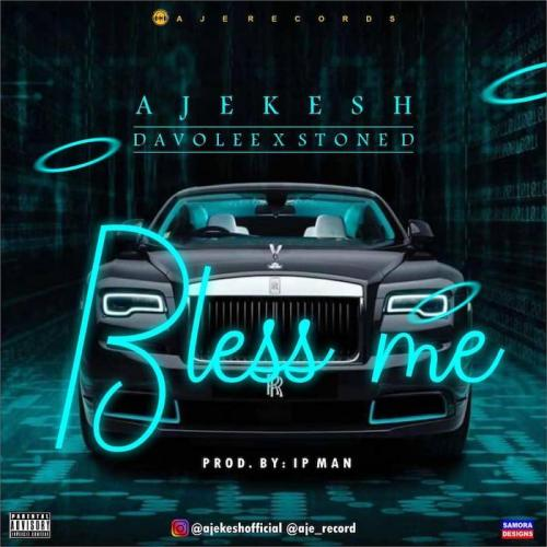 Ajekesh Ft. Davolee, Stone D – Bless