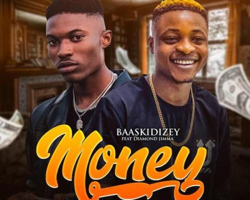 Baaskidizey Ft. Diamond Jimma – Money