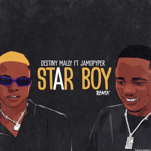 Destiny Mally Ft. JamoPyper – Star Boy (Remix)