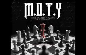 King Of Accra – M.O.T.Y Ft. Fameye