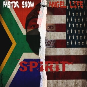 Pastor Snow – Spirit Ft. Angel Life, Sam George