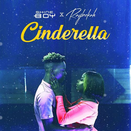 Raybekah – Cinderella Ft. Shine Boy