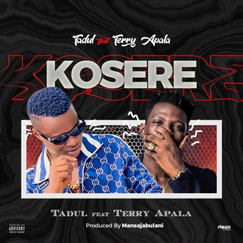 Tadul Ft. Terry Apala – Kosere