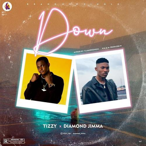 Tizzy YRN Ft. Diamond Jimma – Down