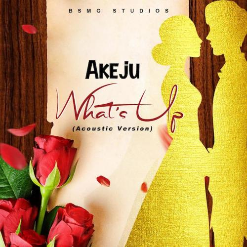 Akeju – What's Up (Acoustic Version)