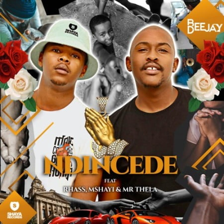 Bee Deejay – Ndincede Ft. Rhass, Mshayi, Mr Thela