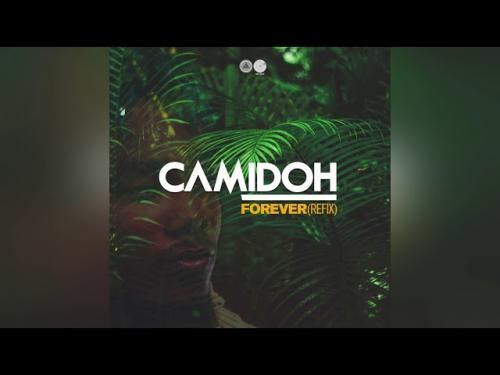 Camidoh – Forever (Refix)