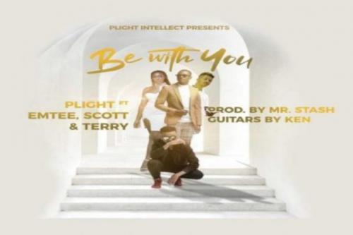Plight – Be With You Ft. Emtee, Scott, Terry