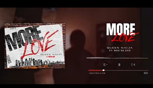 Queen Naija – More Love Ft. Mod Da God
