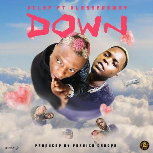 Vclef Ft. Blessedbwoy – Down