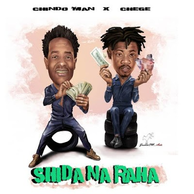 Chindo Man ft. Chege – Shida Na Raha
