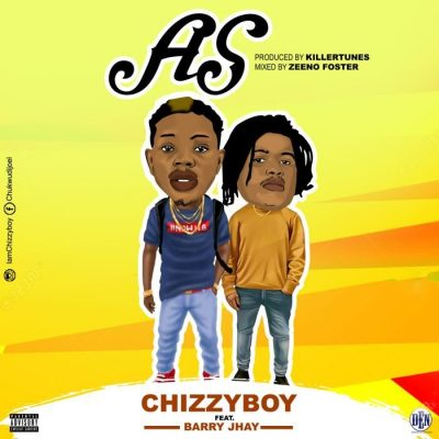 Chizzyboy Ft. Barry Jhay – AS
