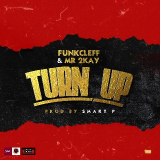 Funkcleff Ft. Mr 2Kay – Turn Up