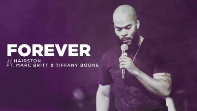 JJ Hairston Ft. Marc Britt & Tiffany Boone – Forever