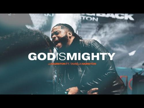 JJ Hairston Ft. Tamela Hairston – God Is Mighty