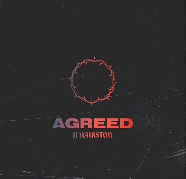 Jj Hairston x Youthful Praise – Agreed