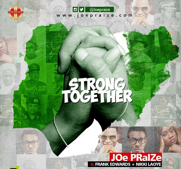 Joe Praize ft. Nikki Laoye & Frank Edwards – Strong Together