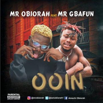 Mr Obiorah – Ooin Ft. Mr Gbafun