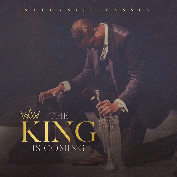 Nathaniel Bassey – The King Is Coming (Song)