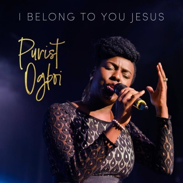 Purist Ogboi – I Belong To You Jesus
