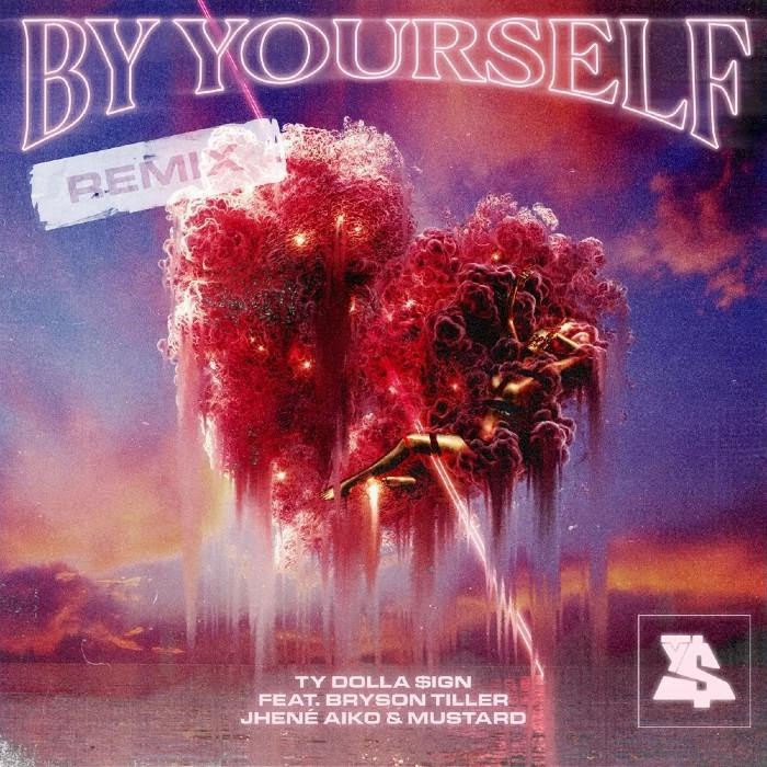 Ty Dolla $ign – By Yourself (Remix) Feat. DJ Mustard, Jhene Aiko & Bryson Tiller