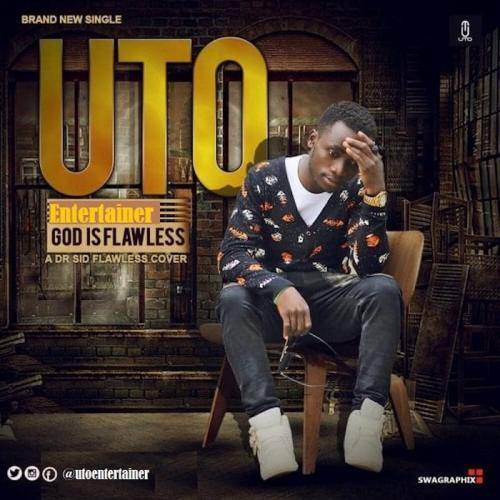 UTO Entertainer – God Is Flawless (GIF)