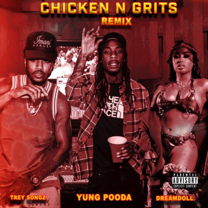 Yung Pooda & DreamDoll – Chicken N Grits Remix Ft. Trey Songz