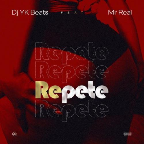 DJ YK Beats Ft. Mr Real – Repete