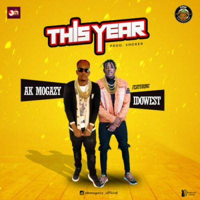 Ak Mogazy ft. Idowest – This Year