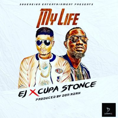 Ejay Ft. Cupa Stonce – My Life