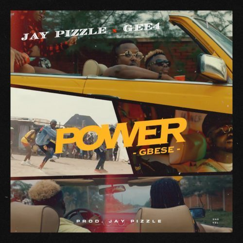 Jay Pizzle – Power (Gbese) ft. GEE 4