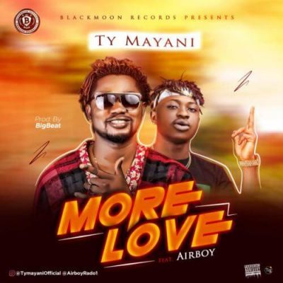 TY Mayani ft. Airboy – More Love