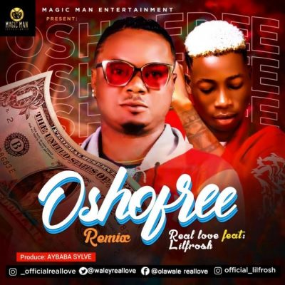 Real Love Ft. Lil Frosh – Osho Free (Remix)