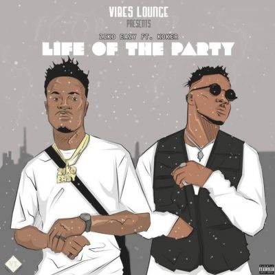 Ziko Eazy Ft. Koker – Life of the Party