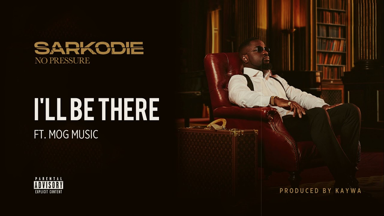 Sarkodie – I'll Be There Ft. MOGmusic