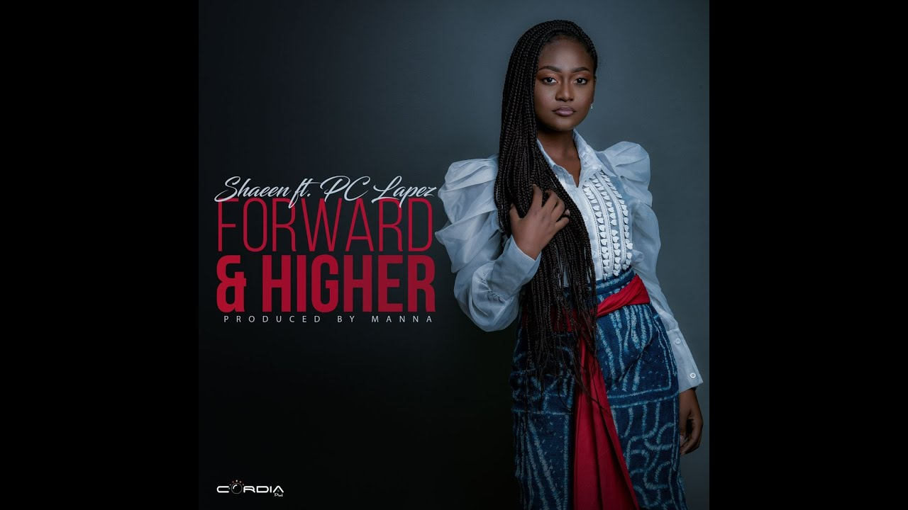 Shaeen Ft. Pc Lapez – Forward And Higher